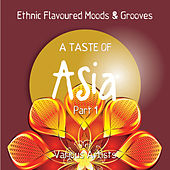 A Taste of Asia, Pt. 1 (Eastern Flavoured Moods & Grooves) by Various Artists