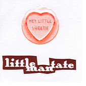 Hey Little Sweetie by Little Man Tate