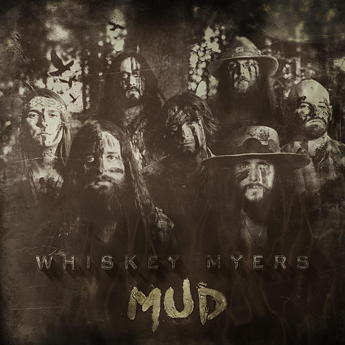 Play & Download Mud by Whiskey Myers | Napster