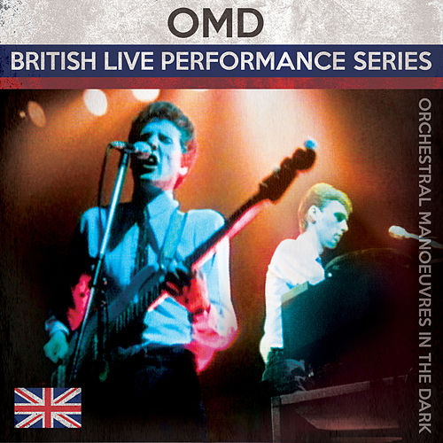 Play & Download British Live Performance Series by Orchestral Manoeuvres in the Dark (OMD) | Napster