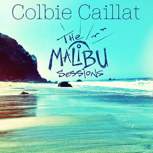 Malibu Sessions by Colbie Caillat