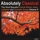 Play & Download Absolutely Classical Choral, Vol. 5 by Various Artists | Napster