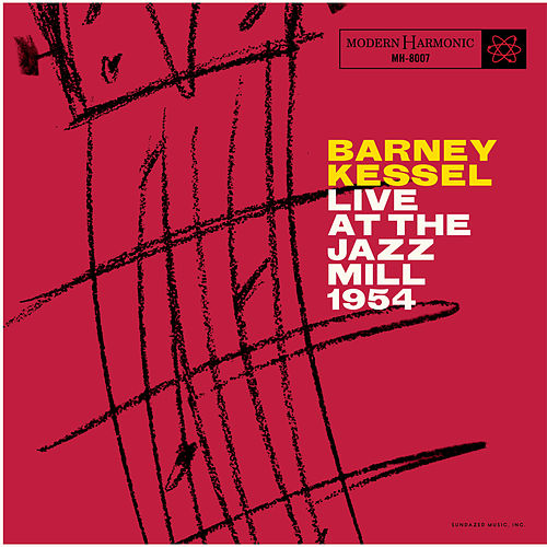 Play & Download Live at the Jazz Mill by Barney Kessel | Napster