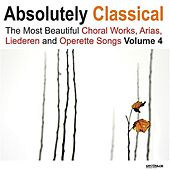 Play & Download Absolutely Classical Choral, Vol. 4 by Various Artists | Napster