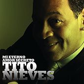 Mi Eterno Amor Secreto by Tito Nieves