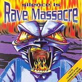 Silence Is Rave Massacre by Various Artists