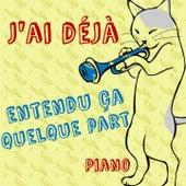 J'ai déjà entendu ça quelque part (Piano) by Various Artists