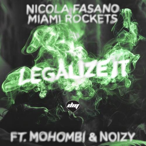 Legalize It by Nicola Fasano & Miami Rockets