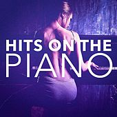 Play & Download Hits On the Piano by Various Artists | Napster