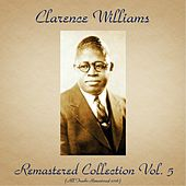 Play & Download Remastered Collection, Vol. 5 (All Tracks Remastered 2016) by Clarence Williams | Napster