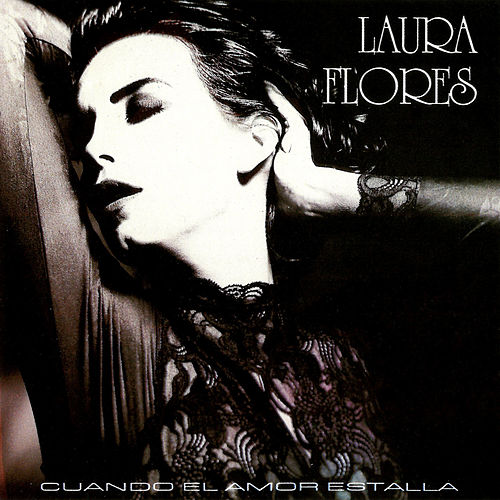 Cuando el Amor Estalla by Laura Flores