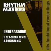 Play & Download Underground by Rhythm Masters | Napster