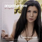 All Nighter (Alex Leon Remix) by Angelika Vee
