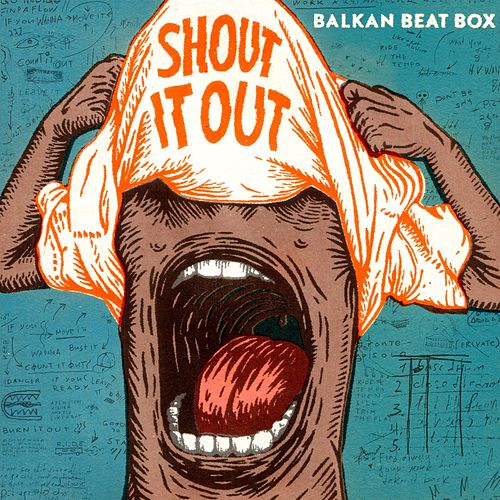 Shout It Out von Balkan Beat Box