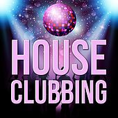 Play & Download House Clubbing by Various Artists | Napster