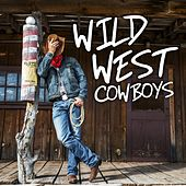 Play & Download Wild West Cowboys by Various Artists | Napster