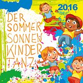 Play & Download Der Sommer-Sonnen-Kinder-Tanz 2016 by Various Artists | Napster