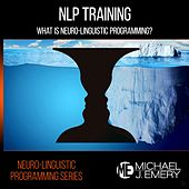 Play & Download Neuro-Linguistic Programming Series: NLP Training by Michael J. Emery | Napster