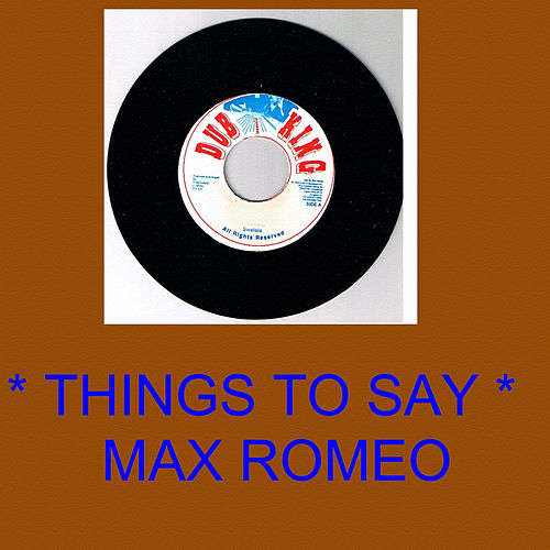 Play & Download Things to Say by Max Romeo | Napster