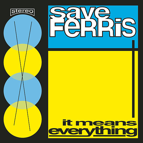 Play & Download It Means Everything by Save Ferris | Napster