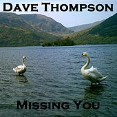 Play & Download Missing You by Dave Thompson | Napster