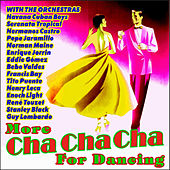 Play & Download More Cha Cha Cha for Dancing by Various Artists | Napster