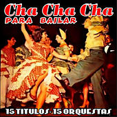 Play & Download Cha Cha Cha para Bailar by Various Artists | Napster