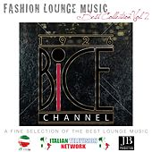 Play & Download Bice Channel Fashion Lounge Music (Best Collection Vol..2) by Various Artists | Napster