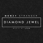 Play & Download Diamond Jewel by Mumzy Stranger | Napster