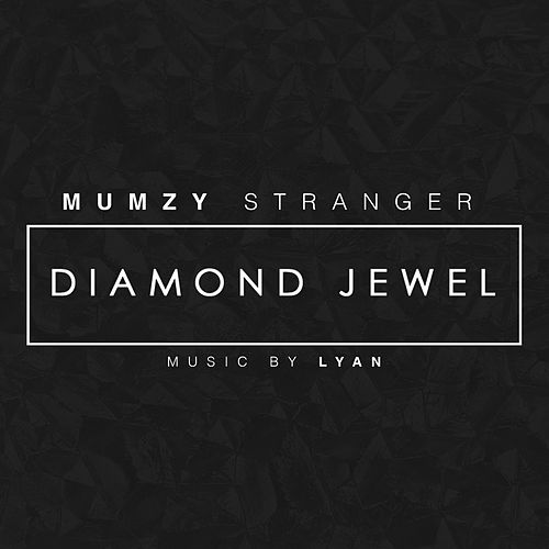 Diamond Jewel by Mumzy Stranger