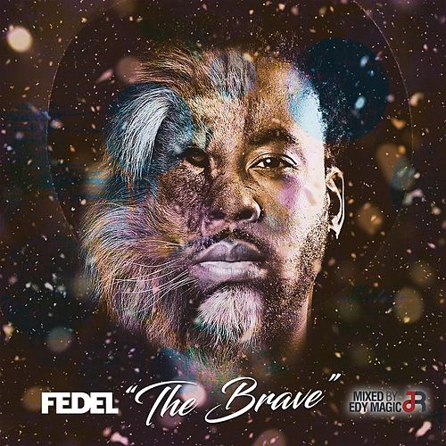Play & Download The Brave by Fedel | Napster