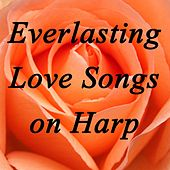 Play & Download Everlasting Love Songs on Harp by The O'Neill Brothers Group | Napster