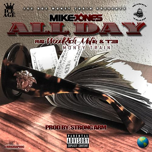 All Day (feat. WoodRich Mafia & T3) by Mike Jones