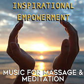 Inspirational Empowerment: Music for Massage & Meditation by Mark Dwane