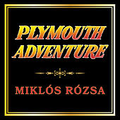 Plymouth Adventure by Miklos Rozsa