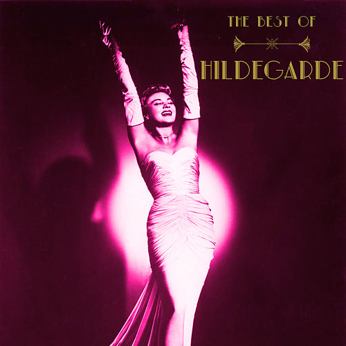 Play & Download The Best Of by Hildegarde | Napster