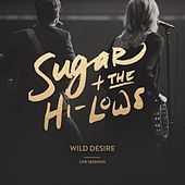 Wild Desire (Live Sessions) by Sugar