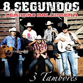 Play & Download 3 Tambores (feat. Leandro Baldissera) by 8 Segundos | Napster
