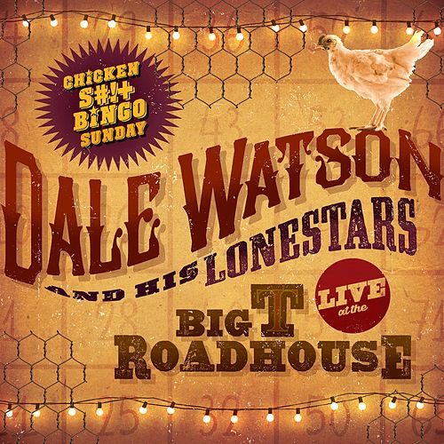 Play & Download Live at The Big T Roadhouse, Chicken $#!+ Bingo Sunday by Dale Watson | Napster