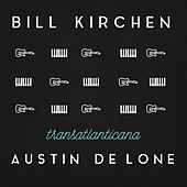 Play & Download Transatlanticana by Bill Kirchen | Napster