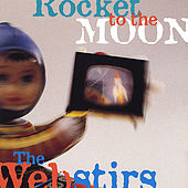 Play & Download Rocket to the Moon by The Webstirs | Napster