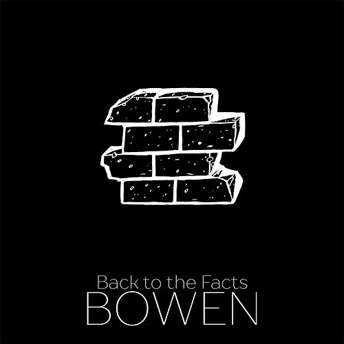 Play & Download Back to the Facts by Bowen | Napster