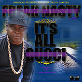 Play & Download It's All Gucci Baby by Freak Nasty | Napster