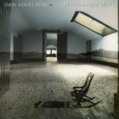 Windows And Walls by Dan Fogelberg
