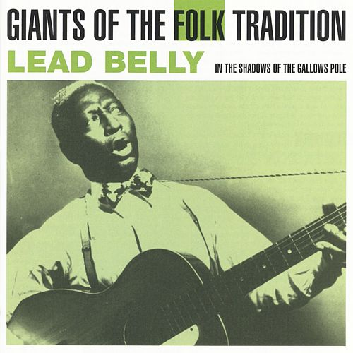 Play & Download In The Shadow Of The Gallows Pole by Leadbelly | Napster