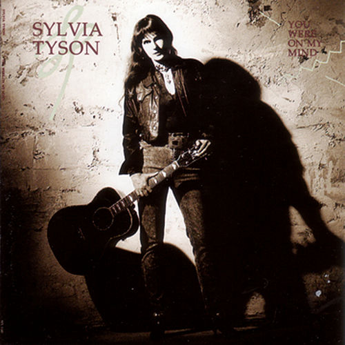 You Were On My Mind by Sylvia Tyson