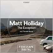 Play & Download The Exception by Matt Holliday | Napster