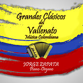 Play & Download Grandes Clasicos del Vallenato (Musica Colombiana) by Jorge Zapata | Napster