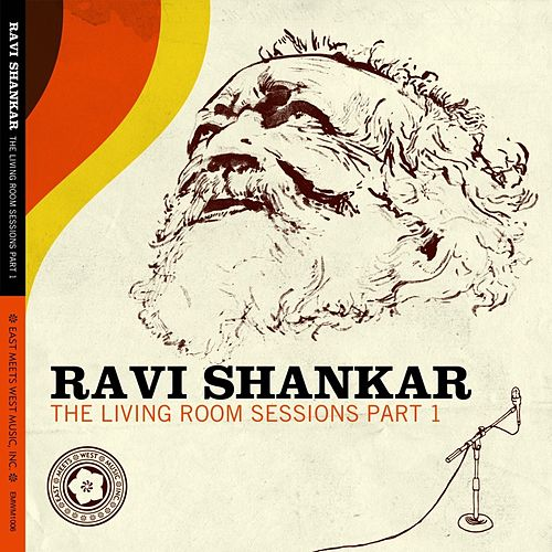 Play & Download The Living Room Sessions Part 1 by Ravi Shankar | Napster