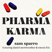Pharma Karma by Sam Sparro